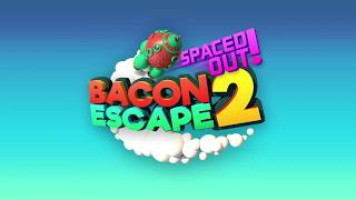 Bacon Escape 2: Spaced Out! Official Trailer