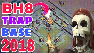 BEST BH8 TRAP BASE 2018 w/PROOF | Best Anti 2 Star Bh8 Base with Extra Walls | Clash of Clans