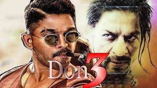 21 Interesting Facts | Don 3 | Shahrukh Khan Vs Allu Arjun | Don 3 Farhan Aktar Movie |