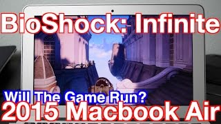 2015 Macbook Air BioShock: Infinite Gaming Test