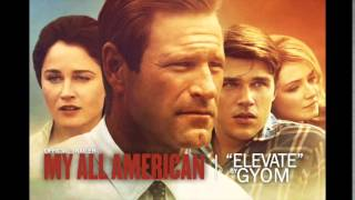 MY ALL AMERICAN Trailer Music | Elevate | Gyom