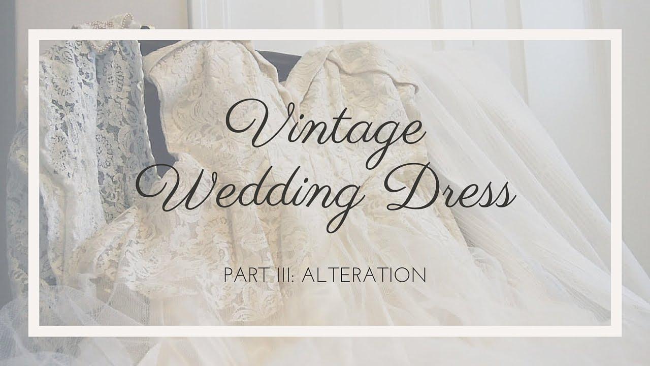 Vintage Wedding Dress Alteration - YouTube