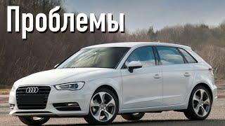 Ауди А3 3 слабые места | Недостатки и болячки б/у Audi A3 III
