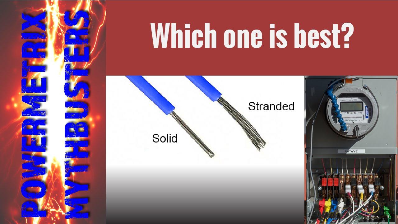Powermetrix Mythbusters: Single vs Stranded Wiring - YouTube