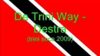 De Trini Way - Destra (trini Soca 2009)