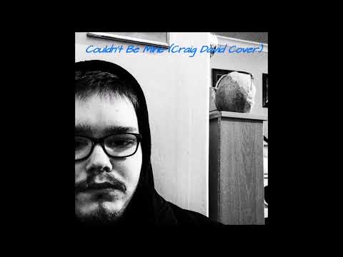 Couldn't Be Mine (Craig David Cover)