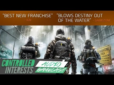 The Division's Misleading Advertising & More! - Controlled Interests Gamecast Ep. 1 (Part 1)