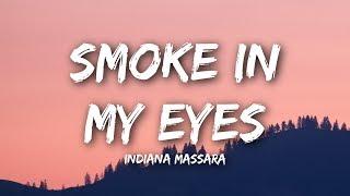 Indiana Massara - Smoke in My Eyes (Lyrics / Lyrics Video)