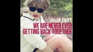 We Are Never Getting Back Together - Taylor Swift [NEW]