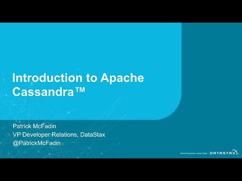 Introduction To Apache Cassandra™ + What's New In 4.0 By Patrick McFadin | DataStax Presents