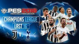 Juventus vs Tottenham | PES 2018 UEFA Champions League - Last 16 First Leg
