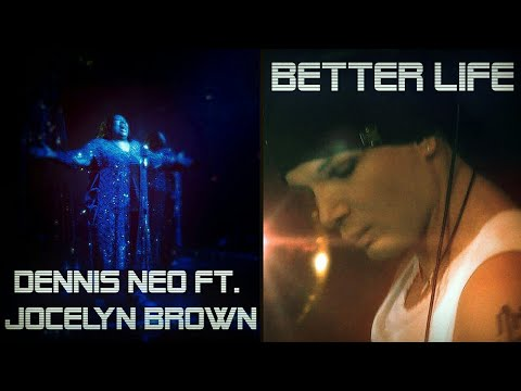Dennis Neo ft. Jocelyn Brown- Better Life (official video)