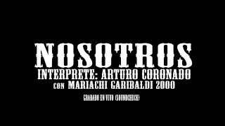 NOSOTROS | ARTURO CORONADO con MARIACHI ...