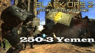 BO2: Insane 250-3 on Yemen  Getting paid to play Video Games  First 250+