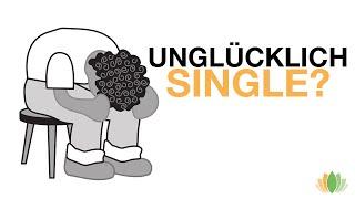 Wieso unglückliche Singles beziehungsunfähig sind! Alleine glücklich und erfüllt leben