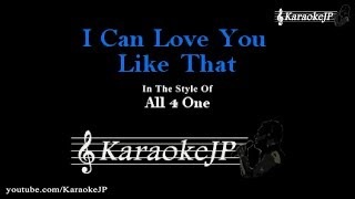 I Can Love You Like That All 4 One