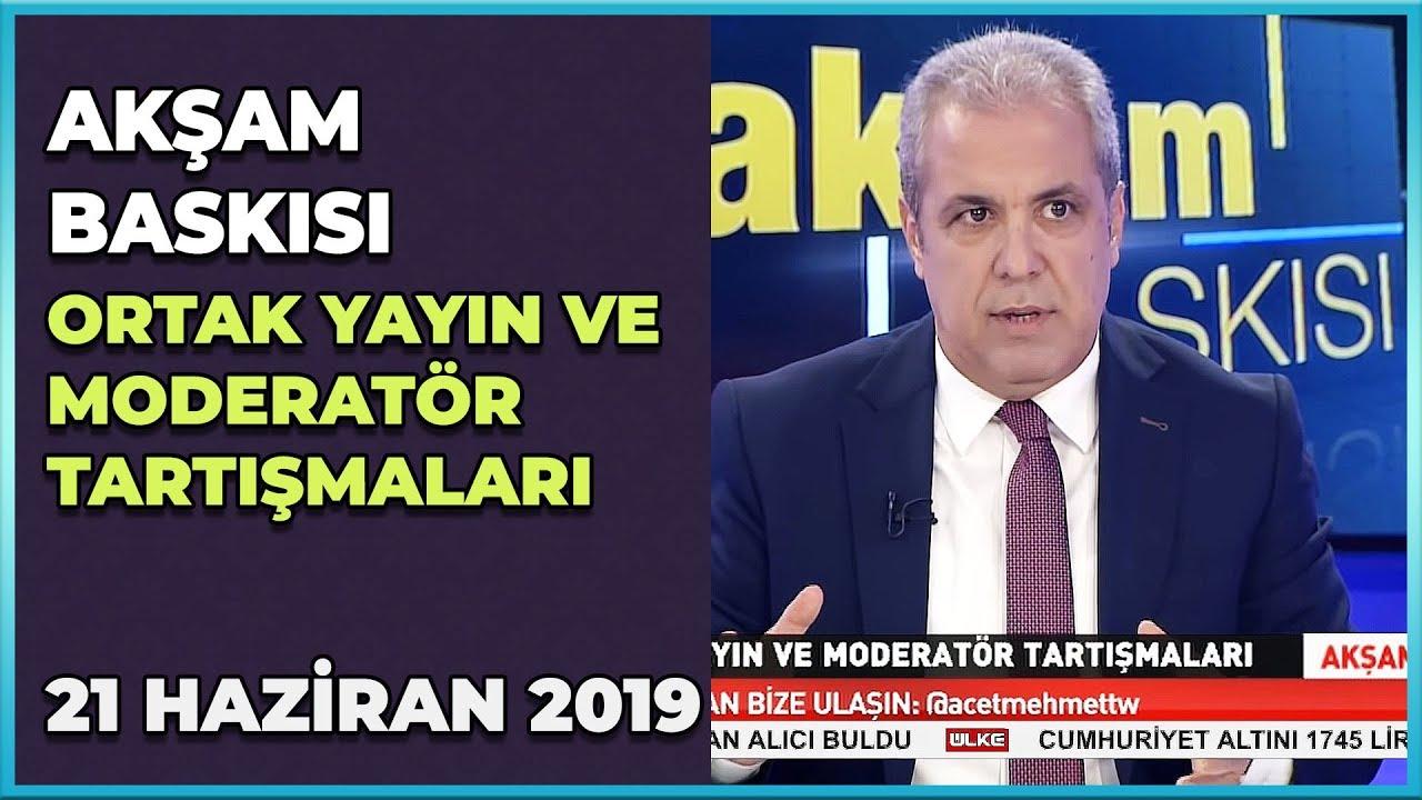 Akşam Baskısı - Mehmet Acet | Şamil Tayyar | Emin Pazarcı | 21 Haziran 2019