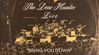 """The Dear Hunter """"Bring You Down"""" (Live)"""