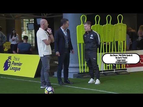 Alan Shearer & Matt Ritchie Speak At Sky Sports