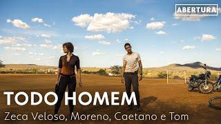 Todo Homem - Zeca Veloso, Moreno, Caetano e Tom | Onde Nascem Os Fortes [LEGENDADO] TEMA DE ABERTURA