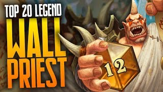 Top 20 Legend with WALL Priest | Rastakhan's Rumble | Hearthstone