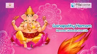 Ganapathy Homam - Removes Obstacles from Life