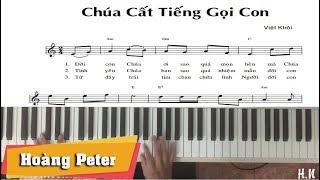 Hướng dẫn đệm Piano:Chúa Cất Tiếng Gọi Con  - Hoàng Peter