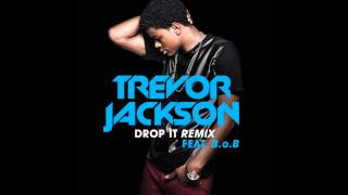 [HQ] Trevor Jackson - Drop It Ft. B.o.B (Remix) (200Hz Bass Boosted)