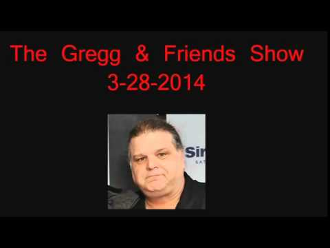 The Gregg & Friends Show 3 28 2014
