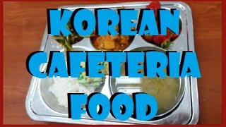 Korean Cafeteria Food