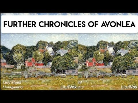 Further Chronicles of Avonlea by Lucy Maud Montgomery | Full Audiobook with subtitles