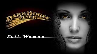 Dark Horse Flyer - Evil Woman (Official Music Video)