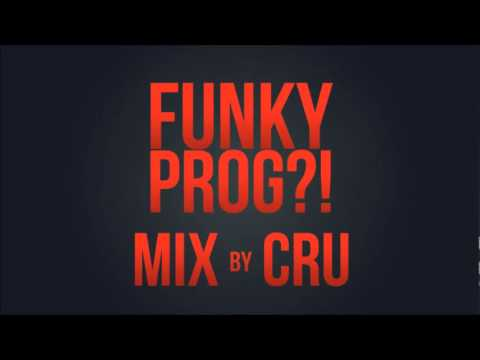 It's the Funky Prog House Mix by Cru! 1 Hour long!