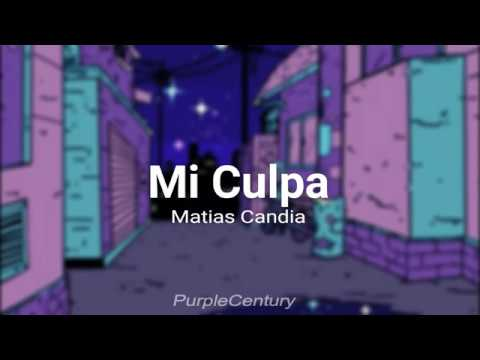 MI CULPA - Matias Candia // Letra