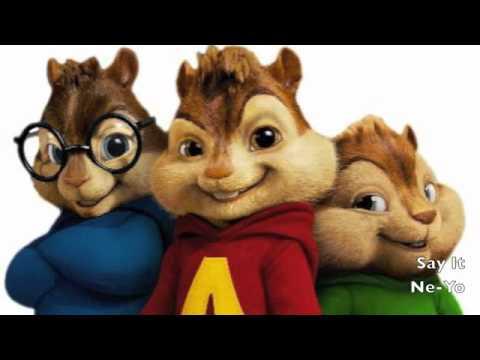 Alvin & The Chipmunks - Say It (Ne-Yo)