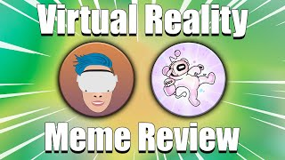 VR Meme Review - Featuring R/TheMysticle & R/Oculus Quest