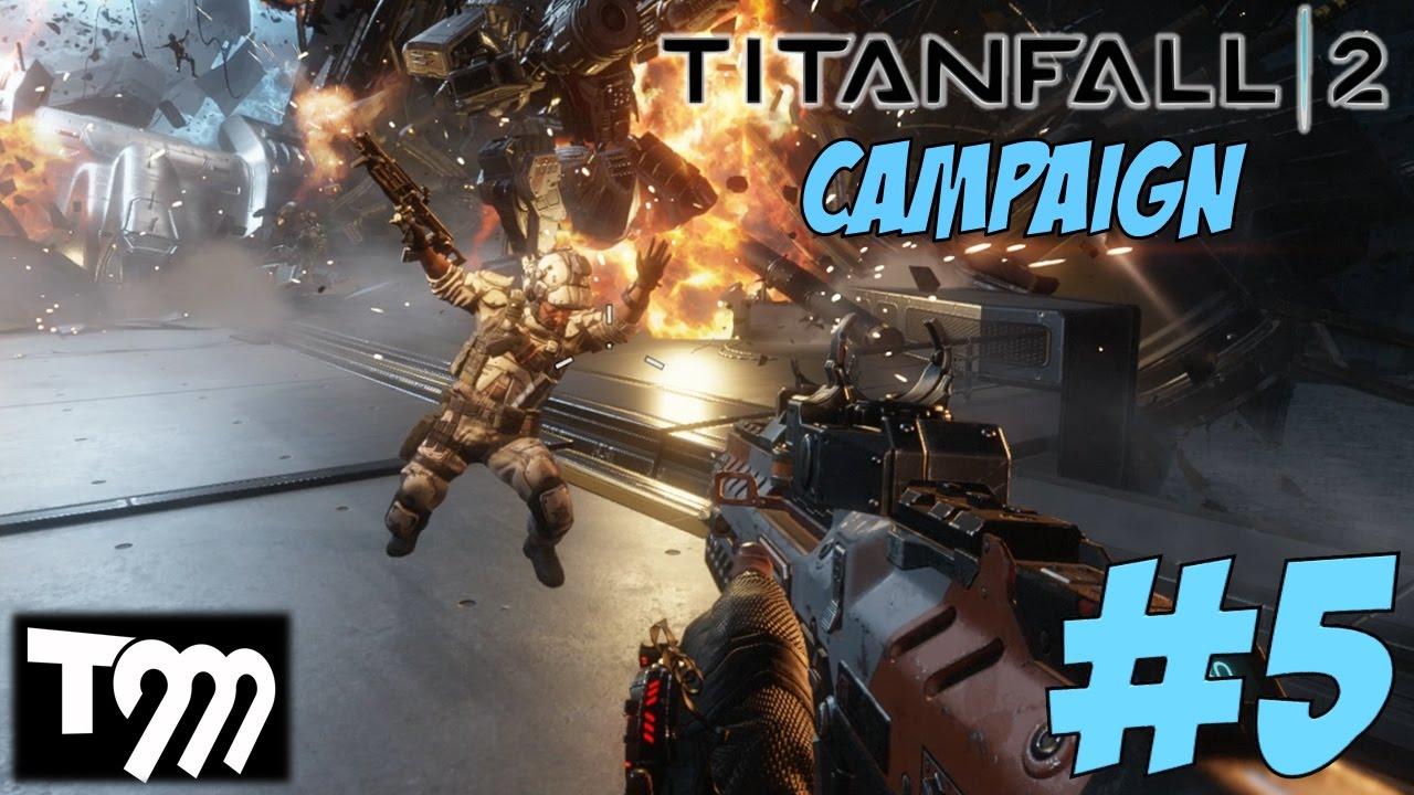 TITANFALL 2 - CAMPAIGN GAMEPLAY WALKTHROUGH #5 - YouTube