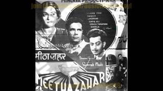 Meetha Zahar 1938: Sakhi man ki baat tohe kahoon (Naseem Bano)
