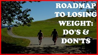 Roadmap To Losing Weight Dos And Donts