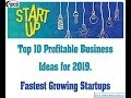 Top 10 Profitable Business Ideas for 2019. Fastest Growing Startups