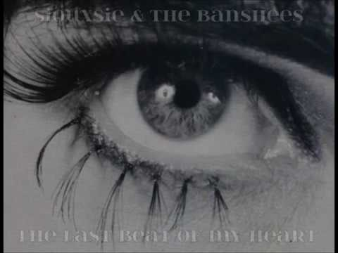 Siouxsie & The Banshees  - The Last Beat Of My Heart (lyrics)