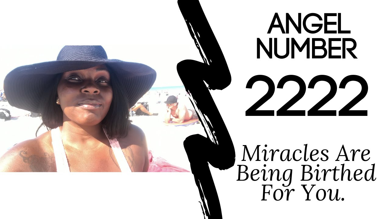 Angel Number 2222:: Miracles Are Being Birthed For You