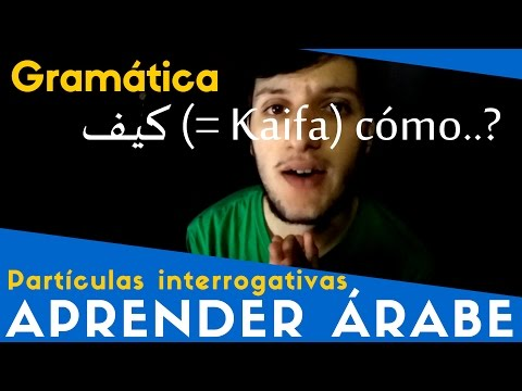 Cómo hacer preguntas en árabe   Partículas interrogativas أدوات الإسْتِفْهام
