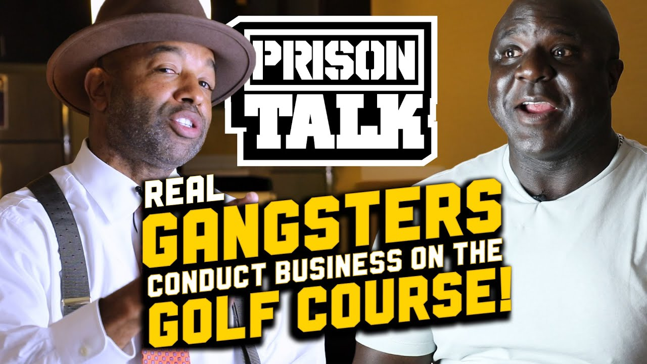 Real Gangsters conduct business on the Golf Course - Prison Talk 21.20