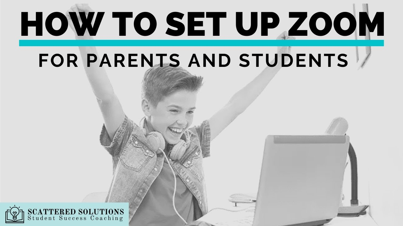 How to Set Up the Zoom App for Parents, Teachers and Students
