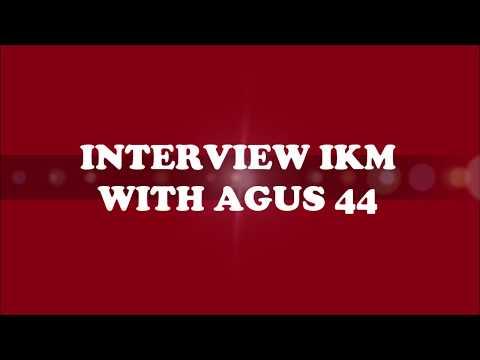 INTERVIEW IKM AGUS 44