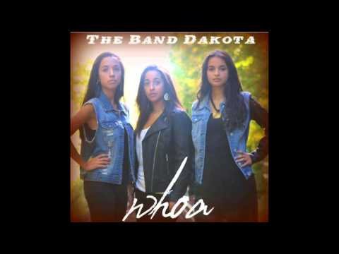 The Band Dakota - Whoa
