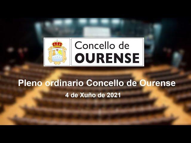 Pleno 4-6-2021, parte 1/2, Concello Ourense