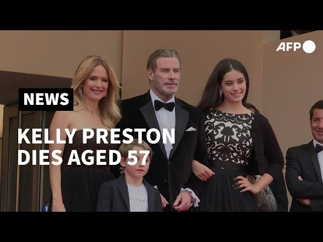 Kelly Preston dies aged 57 from breast cancer   AFP