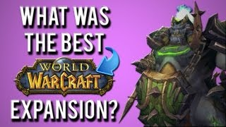 """What was the best WoW expansion?"" (A World of Warcraft discussion)"